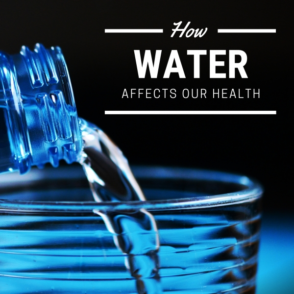 How Water Affects Health and Wellbeing